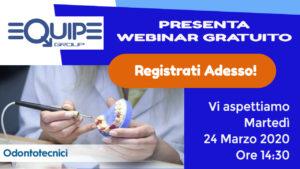 Martedì, 24 Marzo 2020 Ore 14:30  Webinar gratuito per odontotecnici